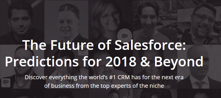 The Future of Salesforce Predictions for 2018 & Beyond